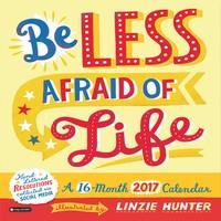 Be Less Afraid of Life Wall Calendar 2017