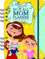 Mom's Do It All Planner Calendar 2017