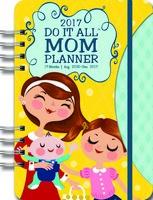 Mom's Do It All Planner Calendar 2017