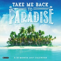Take Me Back to Paradise Wall Calendar 2017